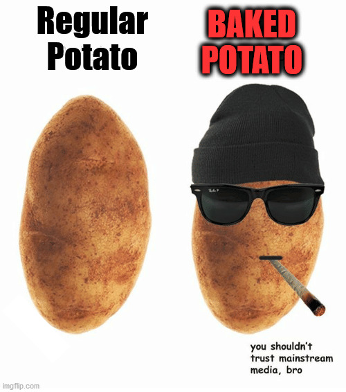 Regular Potato BAKED POTATO | made w/ Imgflip meme maker