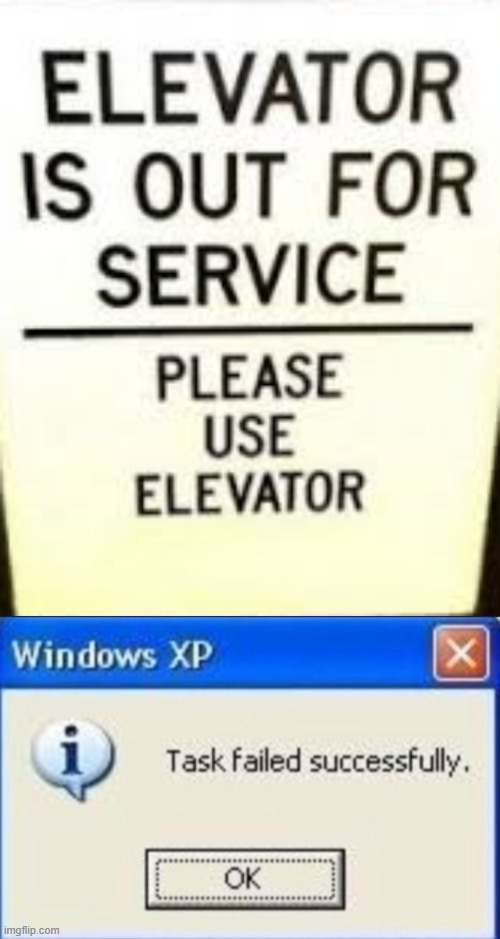 Contradictory sign | image tagged in task failed successfully,stupid signs,elevator,memes,funny,contradiction | made w/ Imgflip meme maker