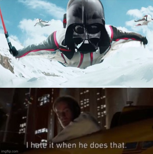 I hate it when he does that | image tagged in darth vader,funny,memes,obi wan kenobi,star wars prequels,anakin | made w/ Imgflip meme maker