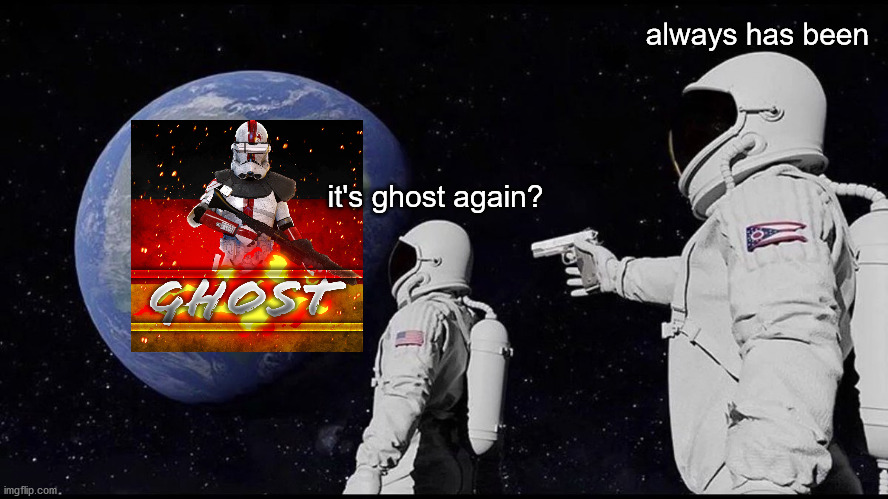 Wait, Its all --- |  always has been; it's ghost again? | image tagged in wait its all --- | made w/ Imgflip meme maker