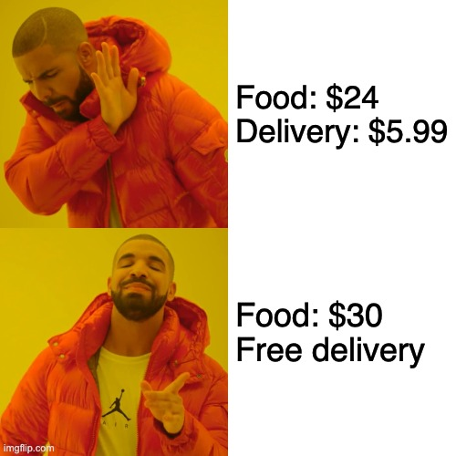 Free delivery scam by food delivery companies |  Food: $24  Delivery: $5.99; Food: $30 Free delivery | image tagged in memes,drake hotline bling,food,food delivery,uber,pizza delivery | made w/ Imgflip meme maker