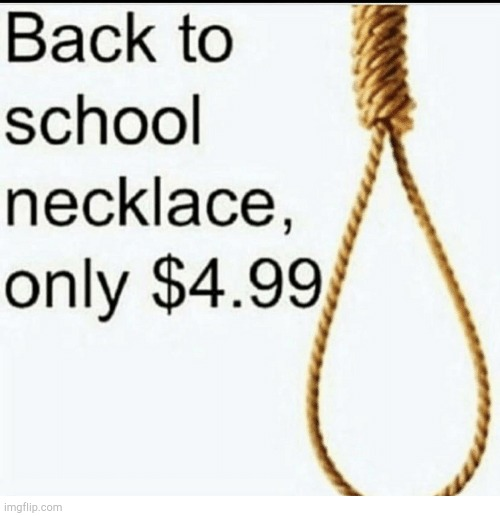 Back to School Necklace | image tagged in back to school necklace | made w/ Imgflip meme maker
