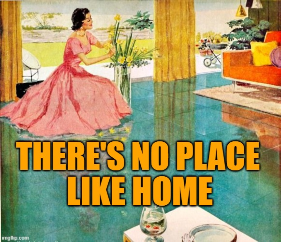 Housewife of Oz |  THERE'S NO PLACE; LIKE HOME | image tagged in 50s housewife,wizard of oz,movie quotes,home,so true memes,pop culture | made w/ Imgflip meme maker