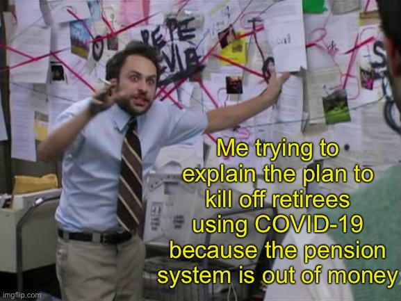 They're sending them test kits in the mail now. |  Me trying to explain the plan to kill off retirees using COVID-19 because the pension system is out of money | image tagged in covid-19,euthanasia | made w/ Imgflip meme maker