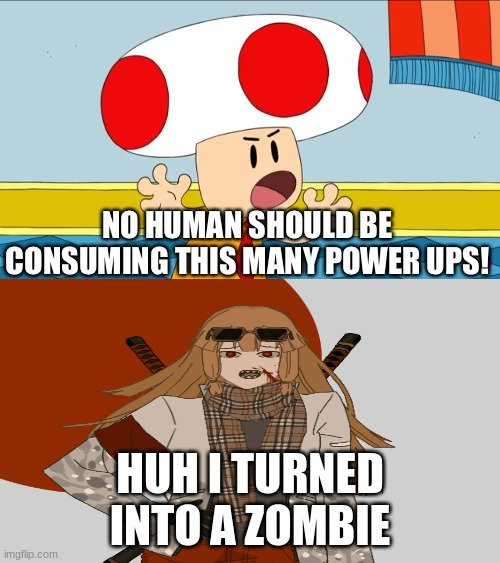 HUH I TURNED INTO A ZOMBIE | image tagged in anime meme,super mario | made w/ Imgflip meme maker