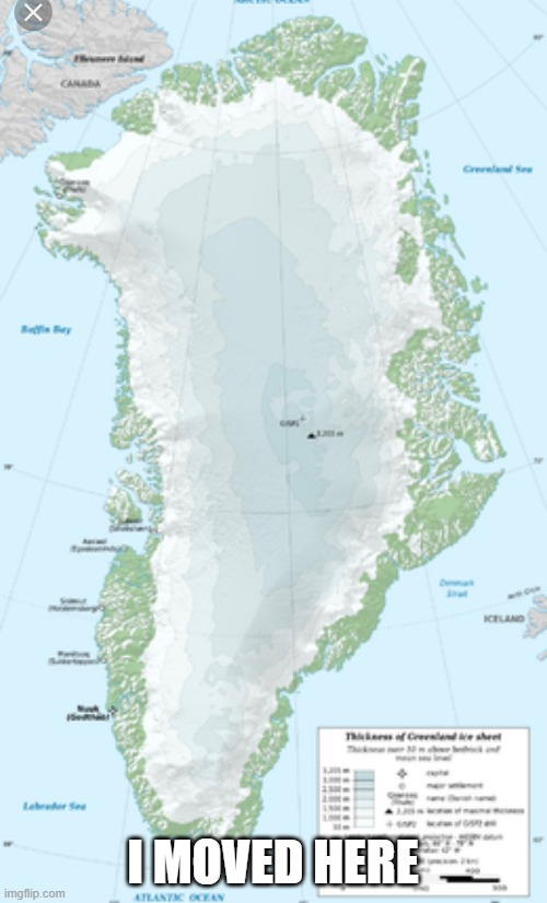 Greenland | I MOVED HERE | image tagged in greenland | made w/ Imgflip meme maker