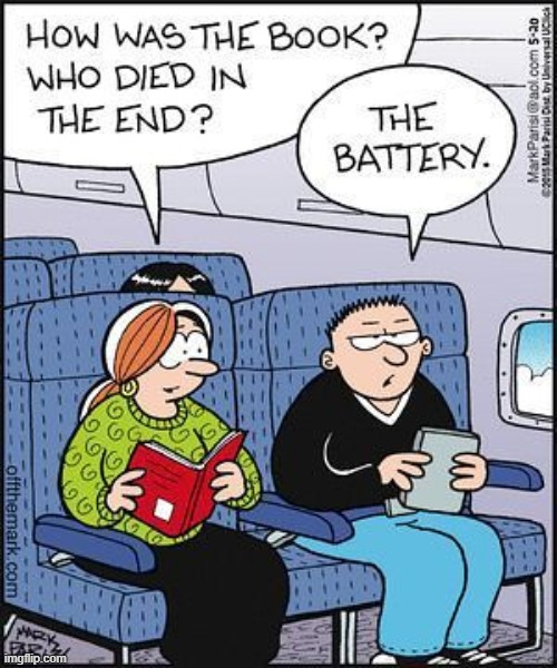 if EVERYTHING ran on batteries these days...... | image tagged in battery,batteries,books,book,comics/cartoons,off the mark | made w/ Imgflip meme maker