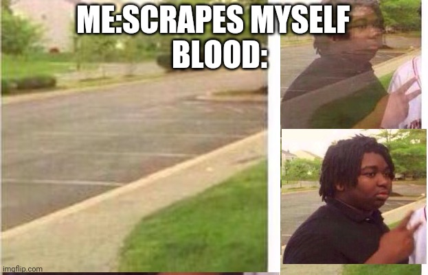 ouch |  ME:SCRAPES MYSELF; BLOOD: | image tagged in memes,ouch | made w/ Imgflip meme maker