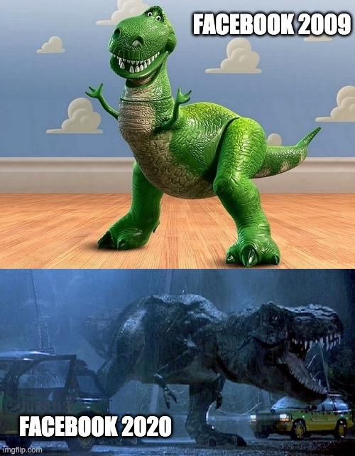 Facebook:  Then and Now |  FACEBOOK 2009; FACEBOOK 2020 | image tagged in jurassic park toy story t-rex,facebook,argument,your argument is invalid,political humor,political memes | made w/ Imgflip meme maker