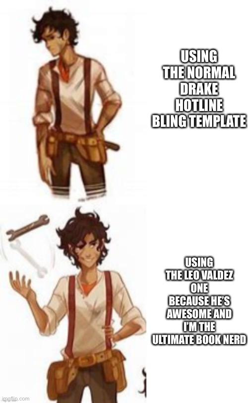 camp half blood stuf leo valdez drake template memes gifs imgflip camp half blood stuf leo valdez drake