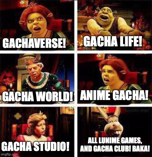 The Lunime Fight |  GACHA LIFE! GACHAVERSE! ANIME GACHA! GACHA WORLD! ALL LUNIME GAMES, AND GACHA CLUB! BAKA! GACHA STUDIO! | image tagged in shrek,lunime,gacha life,gacha | made w/ Imgflip meme maker