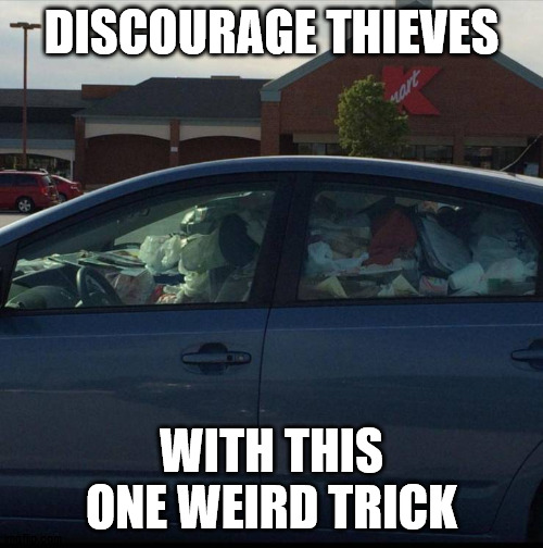 DISCOURAGE THIEVES; WITH THIS ONE WEIRD TRICK | made w/ Imgflip meme maker