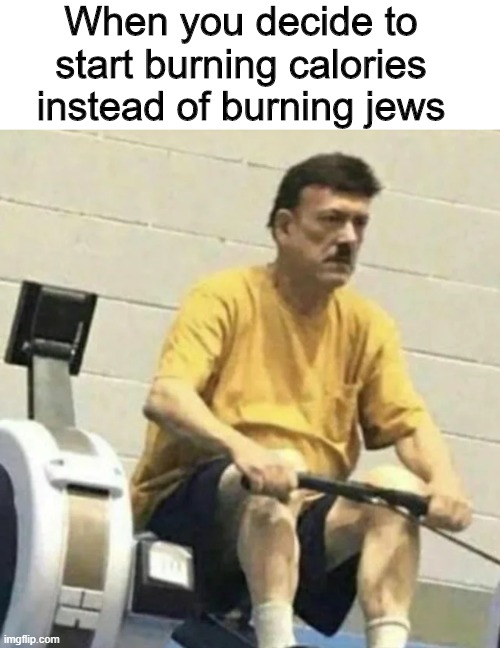 How's that working out for you? |  When you decide to start burning calories instead of burning jews | image tagged in memes,funny,hitler,jews,gym | made w/ Imgflip meme maker