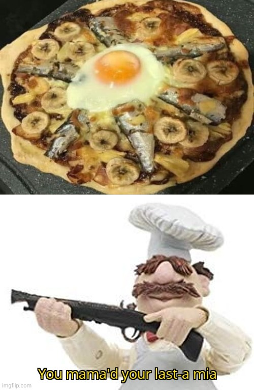 Ew, gross: Cursed pizza | image tagged in you mama'd your last-a mia,how about no,funny,pizza,memes,cursed image | made w/ Imgflip meme maker