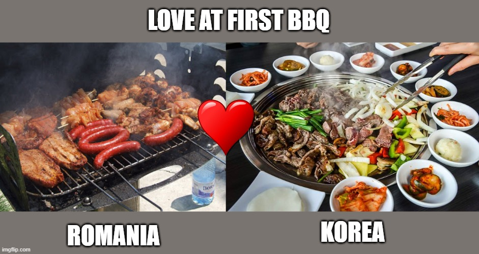 Love at first BBQ |  LOVE AT FIRST BBQ; KOREA; ROMANIA | image tagged in bbq,korea,south korea,romania | made w/ Imgflip meme maker