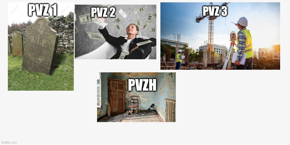 The 4 pvz games |  PVZ 1; PVZ 3; PVZ 2; PVZH | image tagged in plants vs zombies | made w/ Imgflip meme maker