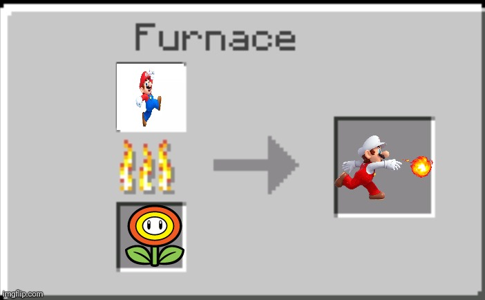 Fire Flower | image tagged in minecraft furnace | made w/ Imgflip meme maker