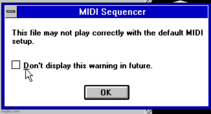MIDI Error | image tagged in midi error | made w/ Imgflip meme maker