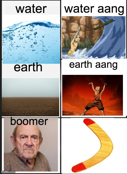 This took way too long to do. Like if you want, idrk |  water aang; water; earth; earth aang; boomer | image tagged in memes,aang,avatar the last airbender,boomer | made w/ Imgflip meme maker