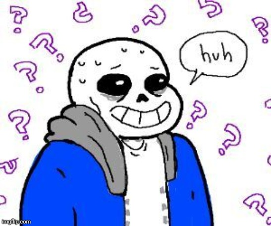 confused sans | image tagged in confused sans | made w/ Imgflip meme maker