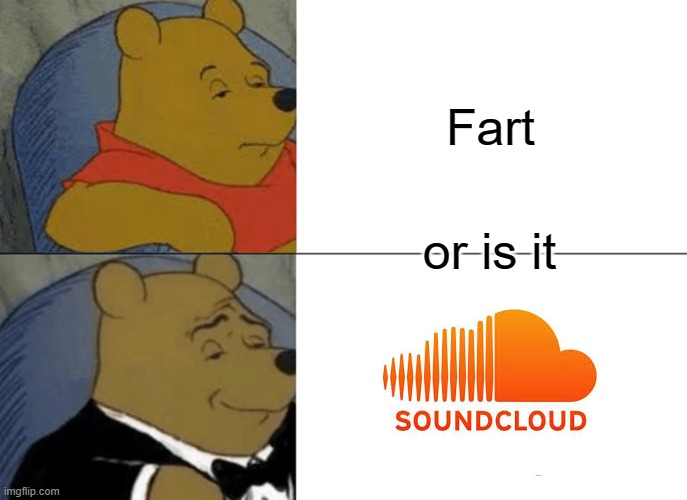 just a regular meme #1 |  Fart; or is it | image tagged in memes,tuxedo winnie the pooh | made w/ Imgflip meme maker