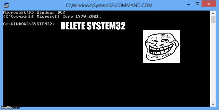 Windows 8 Command Prompt |  DELETE SYSTEM32 | image tagged in windows 8 command prompt | made w/ Imgflip meme maker