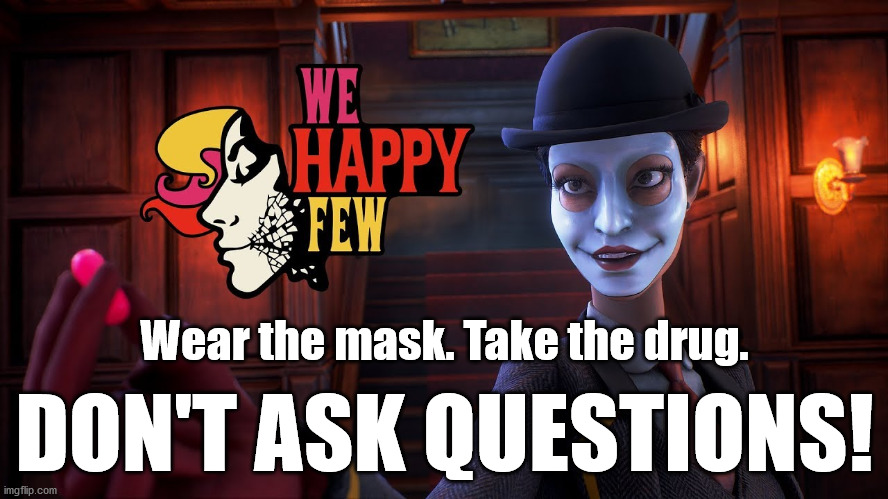 Wear the mask. Take the drug. DON'T ASK QUESTIONS! | image tagged in covid19,wear your mask,uncle sam i want you to mask n95 covid coronavirus | made w/ Imgflip meme maker