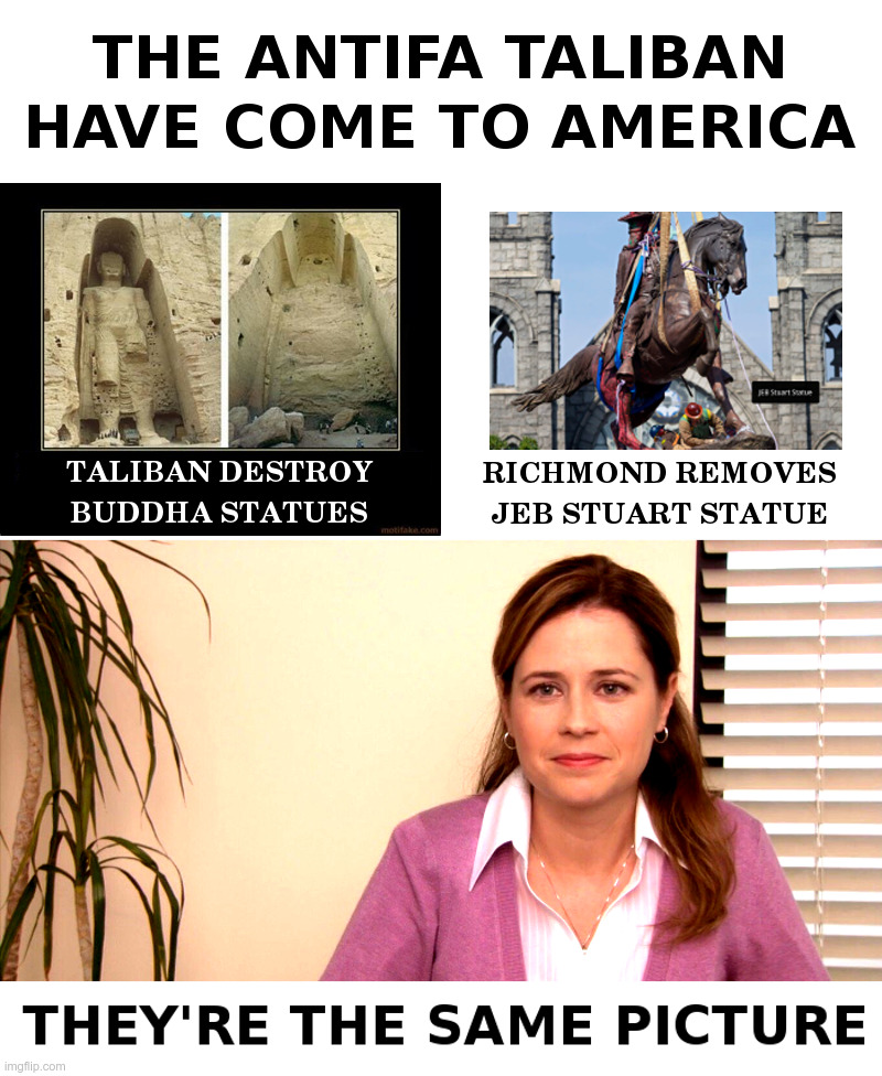 The Antifa Taliban Have Come To America | image tagged in taliban,buddha,statues,antifa,richmond,vandalism | made w/ Imgflip meme maker