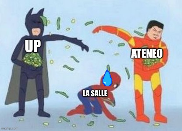 sad la salle |  UP; ATENEO; LA SALLE | image tagged in memes,pathetic spidey | made w/ Imgflip meme maker