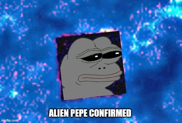 Alien Pepe Spotted Leaving Sun |  ALIEN PEPE CONFIRMED | image tagged in pepe the frog,pepe | made w/ Imgflip meme maker