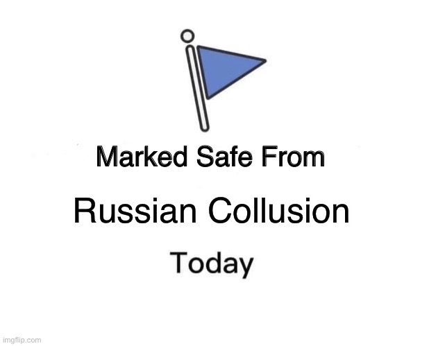 REeE |  Russian Collusion | image tagged in memes,marked safe from,russian collusion,russians,donald trump,stupid liberals | made w/ Imgflip meme maker