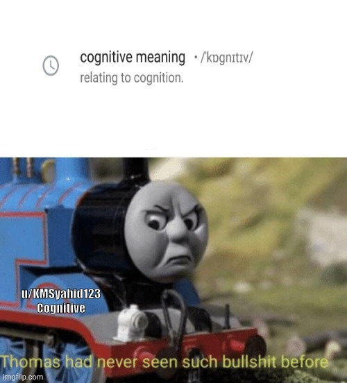 Thomas had never seen such bullshit before |  u/KMSyahid123 Cognitive | image tagged in thomas had never seen such bullshit before | made w/ Imgflip meme maker