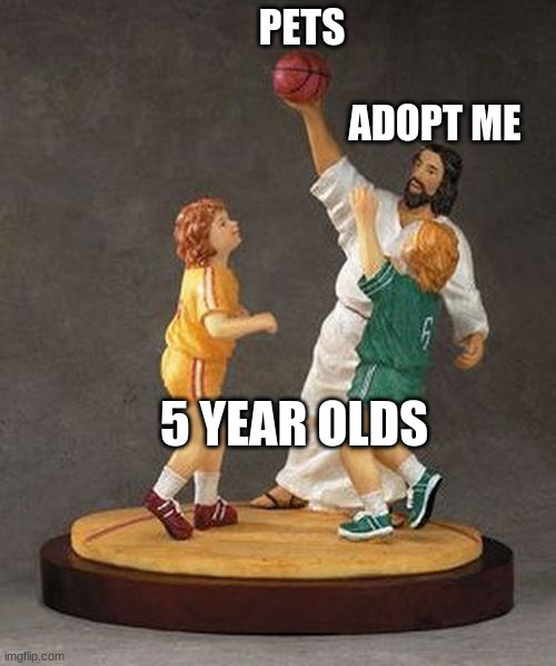 Praise the Ball |  PETS; ADOPT ME; 5 YEAR OLDS | image tagged in praise the ball,roblox,roblox meme,jesus | made w/ Imgflip meme maker