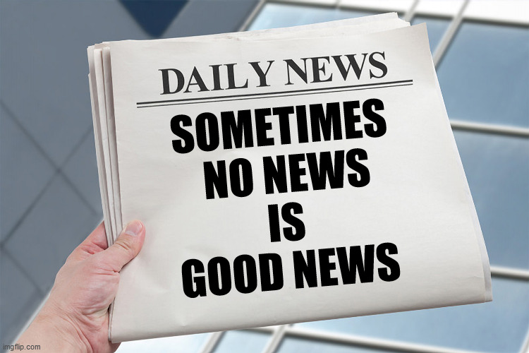 Blank Daily Newspaper custom headline template |  SOMETIMES  NO NEWS   IS  GOOD NEWS | image tagged in newspaper,blank,headline,news,custom | made w/ Imgflip meme maker