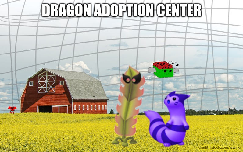 If you can name a species, we have it (even illegal ones) |  DRAGON ADOPTION CENTER | made w/ Imgflip meme maker