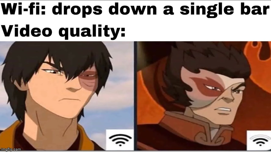 YouTube video quality | image tagged in avatar the last airbender | made w/ Imgflip meme maker