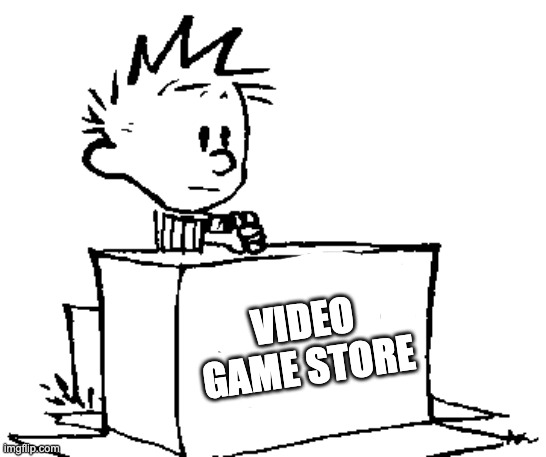 Yes, every single game from the fake_switch_games stream is here. |  VIDEO GAME STORE | image tagged in a swift kick in the butt | made w/ Imgflip meme maker