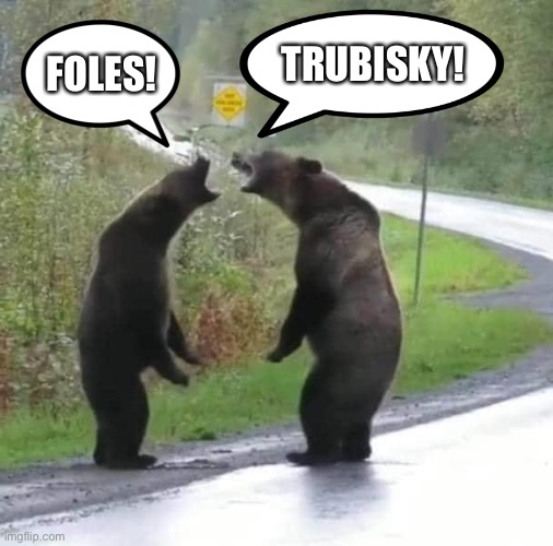 Bears QB Controversy |  TRUBISKY! FOLES! | image tagged in bears | made w/ Imgflip meme maker