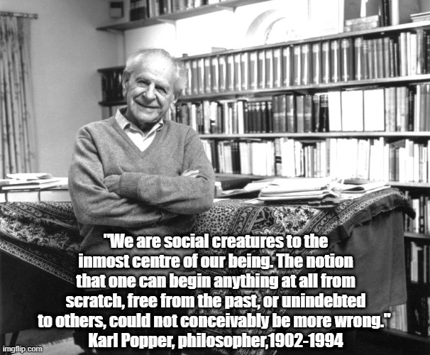 """Karl Popper On Humankind's Social Nature"" 