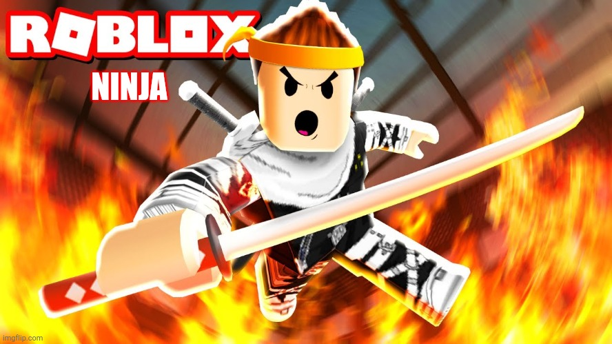 Roblox ninja |  NINJA | image tagged in roblox,ninja | made w/ Imgflip meme maker