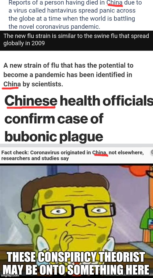 THESE CONSPIRICY THEORIST MAY BE ONTO SOMETHING HERE | image tagged in concerned spongebob,china,china virus,spongebob,conspiracy theory,memes | made w/ Imgflip meme maker