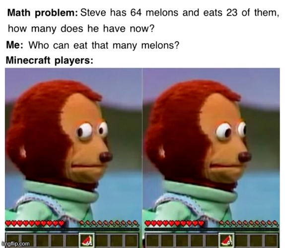 Melons | image tagged in minecraft,melons,dank memes,front page,monkey puppet,stop reading the tags | made w/ Imgflip meme maker