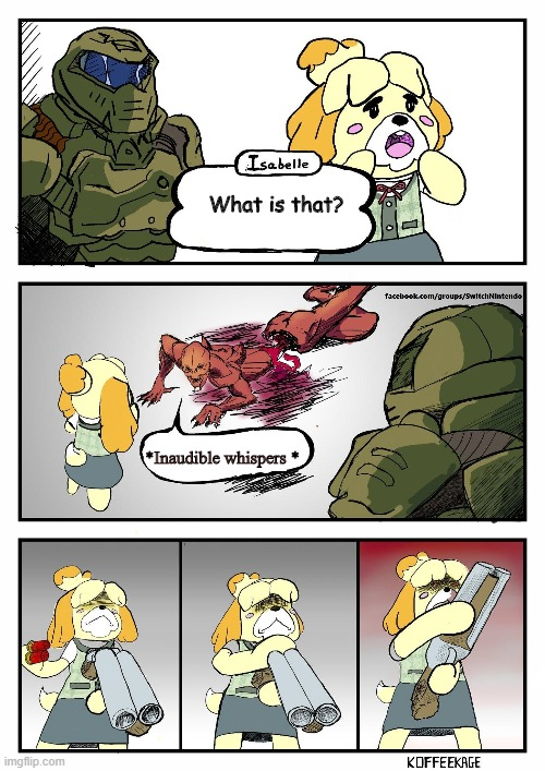 Isabelle Doomguy | What is that? *Inaudible whispers * | image tagged in isabelle doomguy | made w/ Imgflip meme maker