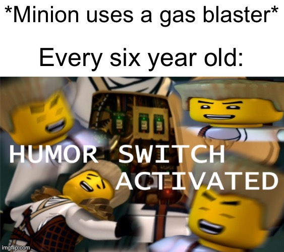 Humour Switch Activated | image tagged in ninjago,humor switch activated,minions | made w/ Imgflip meme maker