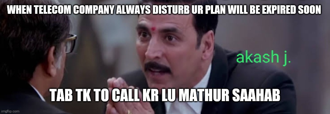 WHEN TELECOM COMPANY ALWAYS DISTURB UR PLAN WILL BE EXPIRED SOON; TAB TK TO CALL KR LU MATHUR SAAHAB | image tagged in television | made w/ Imgflip meme maker
