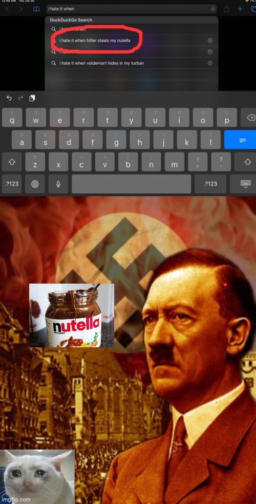 It's my least favourite thing | image tagged in crying cat,i hate it when,nutella,hitler | made w/ Imgflip meme maker
