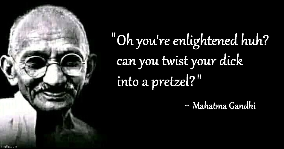 Gandhi quote | image tagged in gandhi,spiritualism,deep,enlightenment,enlightened,quotes | made w/ Imgflip meme maker