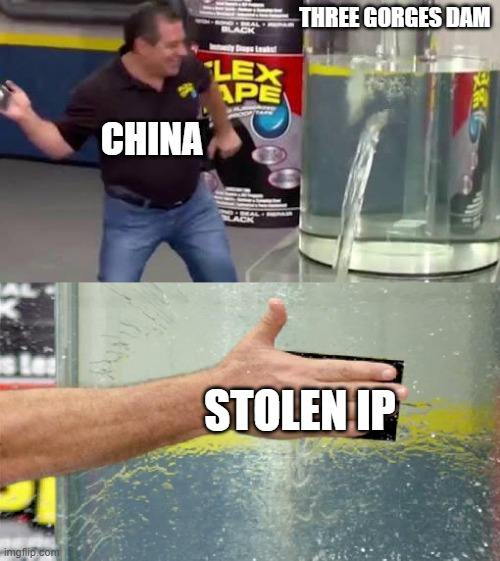 That'll do, pigs, that'll do. |  THREE GORGES DAM; CHINA; STOLEN IP | image tagged in flex tape,china,stolen ip | made w/ Imgflip meme maker