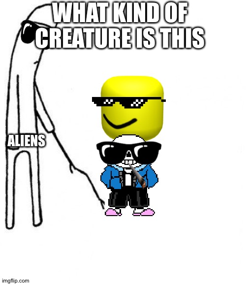c'mon do something |  WHAT KIND OF CREATURE IS THIS; ALIENS | image tagged in c'mon do something | made w/ Imgflip meme maker