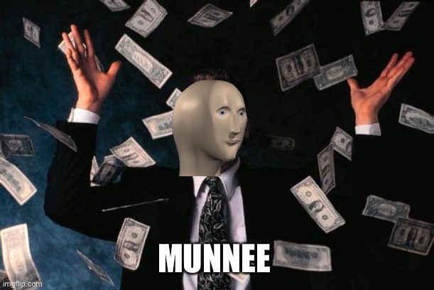 Money Man Meme | MUNNEE | image tagged in memes,money man | made w/ Imgflip meme maker